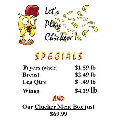 Let's Play Chicken!  This weeks speacials are all about poultry.